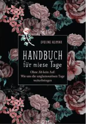 Handbuch für miese Tage